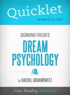 Quicklet On Freud's Dream Psychology (CliffsNotes-like Book Summaries) by Rachel Abramowitz