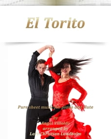 El Torito Pure sheet music for piano and flute by Angel Villoldo arranged by Lars Christian Lundholm