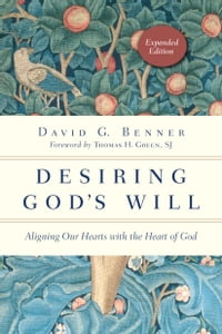 Desiring God's Will: Aligning Our Hearts with the Heart of God