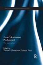Korea's Retirement Predicament: The Ageing Tiger