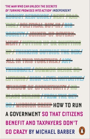 How to Run A Government So that Citizens Benefit and Taxpayers Don't Go Crazy