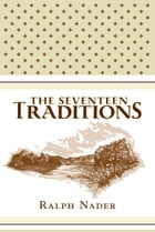 The Seventeen Traditions: Lessons from an American Childhood by Ralph Nader