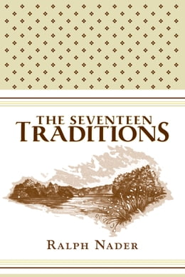 Book The Seventeen Traditions: Lessons from an American Childhood by Ralph Nader