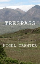Trespass by Nigel Tranter
