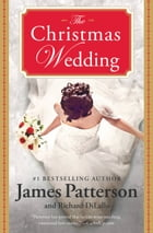 The Christmas Wedding - Free Preview: The First 23 Chapters by James Patterson