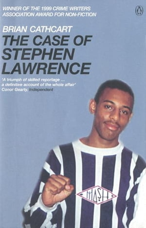 The Case of Stephen Lawrence