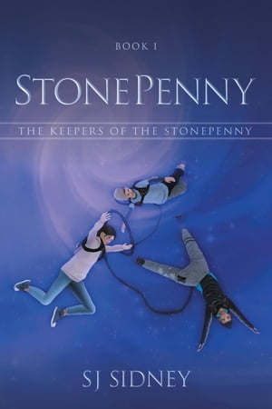 StonePenny: The Keepers of the StonePenny by SJ Sidney