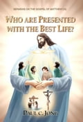 9788928220311 - Paul C. Jong: The Gospel of Matthew (VI) - Who Are Presented with The Best Life? - 도 서