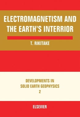 Book Electromagnetism and the Earth's Interior by Rikitake, Tsuneji