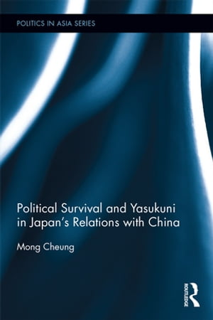 Political Survival and Yasukuni in Japan's Relations with China
