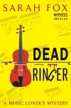Dead Ringer: A Music Lover's Mystery by Sarah Fox