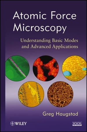 Atomic Force Microscopy Understanding Basic Modes and Advanced Applications