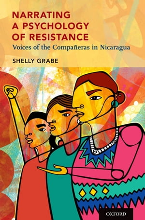 Narrating a Psychology of Resistance Voices of the Compa�eras in Nicaragua