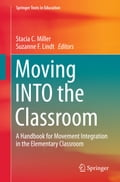 9789811064241 - Stacia C Miller, Suzanne F Lindt: Moving INTO the Classroom - Book