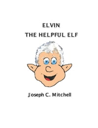 Elvin The Helpful Elf: The Magical Town of Calliope