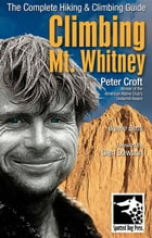 Climbing Mt. Whitney by Peter Croft