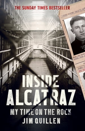 Inside Alcatraz My Time on the Rock