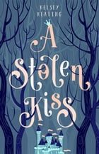 A Stolen Kiss by Kelsey Keating