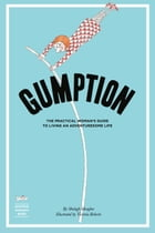 Gumption: The Practical Woman's Guide to Living an Adventuresome Life by Shelagh Meagher