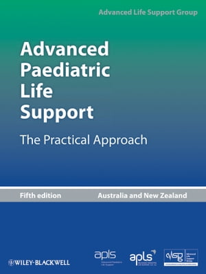 Advanced Paediatric Life Support,  Australia and New Zealand The Practical Approach