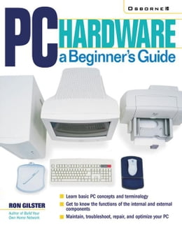 Book PC Hardware: A Beginner's Guide by Gilster, Ron