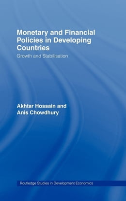 Book Monetary and Financial Policies in Developing Countries: Growth and Stabilization by Chowdhury, Anis