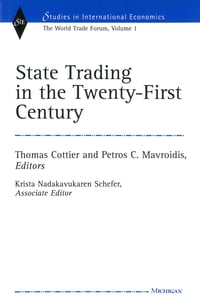 State Trading in the Twenty-First Century: The World Trade Forum, Volume 1