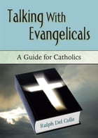 Talking with Evangelicals: A Guide for Catholics