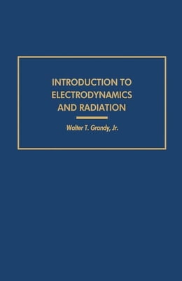 Book Introduction to Electrodynamics and Radiation by Grandy, Walter T. Jr.