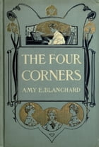 The Four Corners by Blanchard, Amy E.