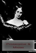 Proserpine & Midas: Two unpublished Mythological Dramas by Mary Shelley