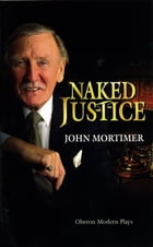 Naked Justice by John Mortimer