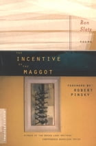 The Incentive of the Maggot by Ron Slate