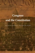 Congress and the Constitution by Neal Devins
