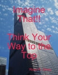 Imagine That! 7f853b01-f129-4412-892f-13fdf5b25642