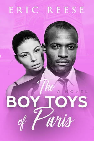 The Boy Toys of Paris: A Novel by Eric Reese