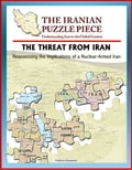 The Threat from Iran: Reassessing the Implications of a Nuclear-Armed Iran and the Iranian Puzzle Piece - Understanding Iran in the Global Context 595b0494-5ba8-41b1-bc59-fb4e0857bfa0