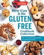 How Can It Be Gluten Free Cookbook Collection Cover Image