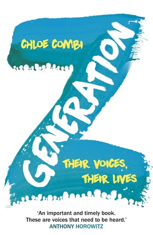 Generation Z Their Voices,  Their Lives