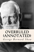 Overruled (Annotated) by George Bernard Shaw