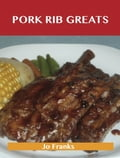 Pork Rib Greats: Delicious Pork Rib Recipes, The Top 58 Pork Rib Recipes 18bc0d9e-1de5-455a-a982-83e2f184dd44