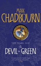 The Devil in Green: The Dark Age by Mark Chadbourn