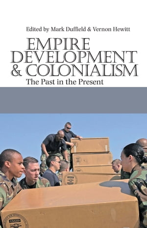 Empire,  Development and Colonialism The Past in the Present