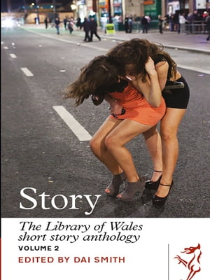 Story Volume II The Library of Wales Short Story Anthology