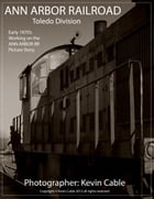 Ann Arbor Railroad by Kevin Cable