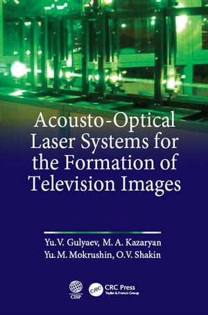 Acousto-Optical Laser Systems for the Formation of Television Images