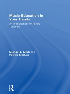 Music Education in Your Hands An Introduction for Future Teachers