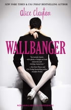 Wallbanger by Alice Clayton