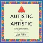 A Well Fed Heart: Autistic to Artistic by Leah Follett