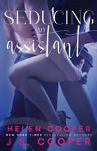 Seducing My Assistant by J. S. Cooper